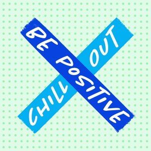 """An illustration with a large X painted in the center. One line of the X is medium blue with the words """"BE POSITIVE"""" on it. The other line of the X is a deep sky blue with the words """"CHILL OUT"""" on it. The words are white, in all capital letters, and use a handwriting style font. The background color is tea green with a small light green dotted pattern."""
