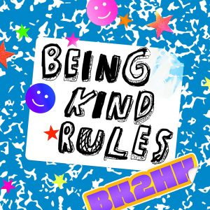 """An illustration of a composition notebook cover with a blue cover and colorful star stickers. There is a white label on the front that is ripped in the corner. On the label the words """"BEING KIND RULES"""" are drawn in big block letters in black marker. A sticker that says """"BK2HK"""" is below the label in big purple block letters with a thick orange border."""